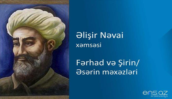 Əlişir Nəvai - Fərhad və Şirin/Əsərin məxəzləri