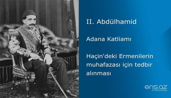 II. Abdülhamid - Adana Katliamı/Haçin'deki Ermenilerin muhafazası için tedbir alınması