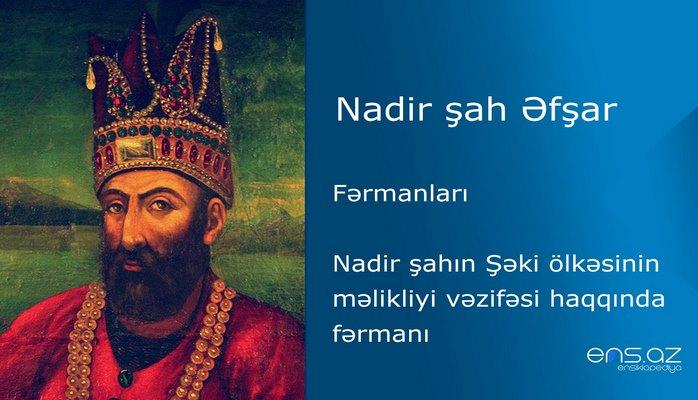 Nadir şah Əfşar - Nadir şahın Şəki ölkəsinin məlikliyi vəzifəsi haqqında fərmanı