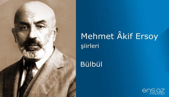 Mehmet Akif Ersoy - Bülbül