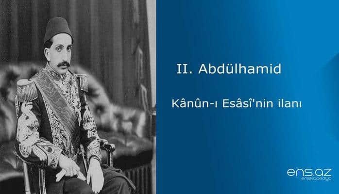 II. Abdülhamid - Kanun-ı Esası'nin ilanı