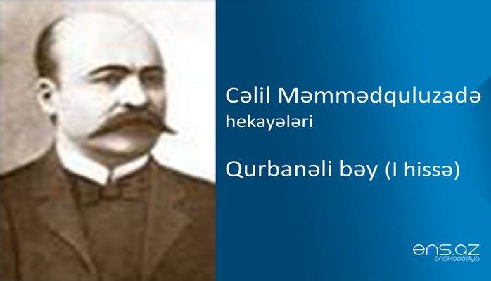 Cəlil Məmmədquluzadə - Qurbanəli bəy (I hissə)
