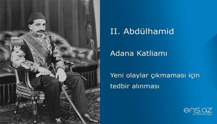 II. Abdülhamid - Adana Katliamı/Yeni olaylar çıkmaması için tedbir alınması