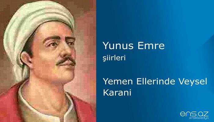 Yunus Emre - Yemen Ellerinde Veysel Karani
