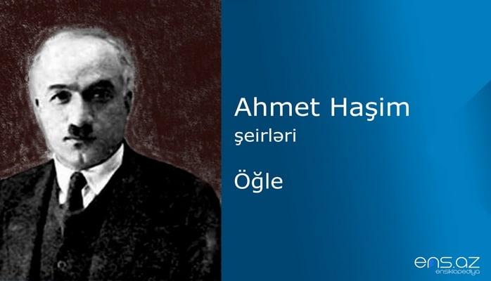 Ahmet Haşim - Öğle