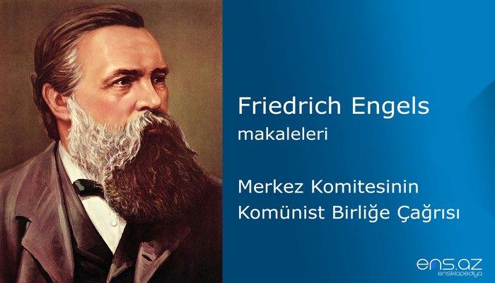 Friedrich Engels - Merkez Komitesinin Komünist Birliğe Çağrısı