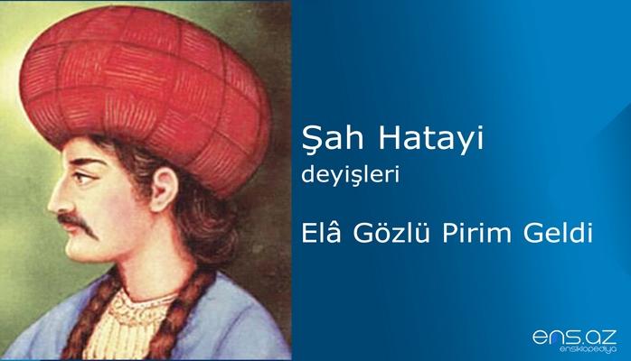 Şah Hatayi - Ela Gözlü Pirim Geldi