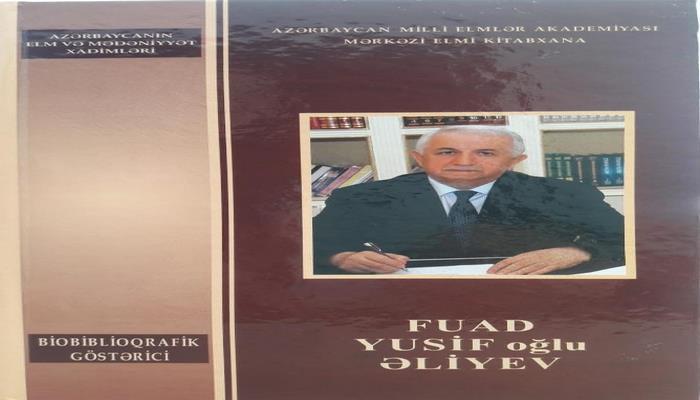 MEK tərəfindən Fuad Yusif oğlu Əliyevin biblioqrafik göstəricisi nəşr olunub