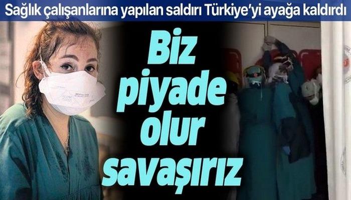 Sağlık çalışanlarına saldırı Türkiye'yi ayağa kaldırdı