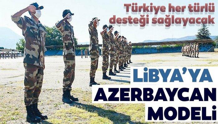 Türkiye her türlü desteği sağlayacak! Libya'ya Azerbaycan modeli