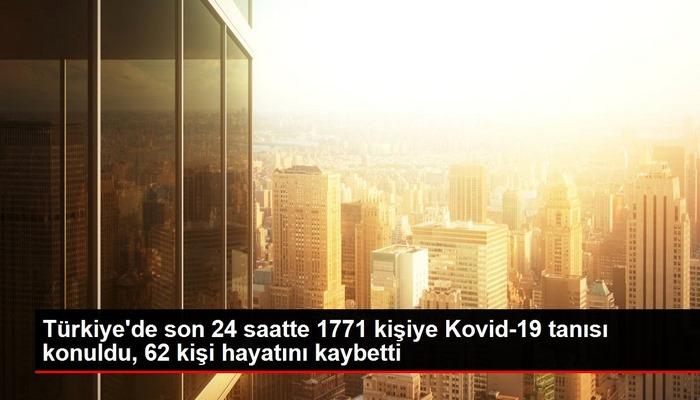 Türkiye'de son 24 saatte 1771 kişiye Kovid-19 tanısı konuldu, 62 kişi hayatını kaybetti