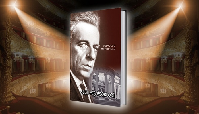 Vsevolod Meyerholdun kitabı ilk dəfə Azərbaycanda