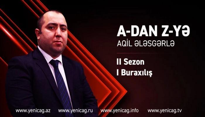 """""""Zəfəri gördüm!"""" - """"A-dan Z-yə Aqil Ələsgərlə"""" - II sezon/I Buraxılış"""